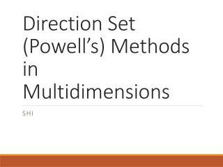 Direction Set (Powell's) Methods in Multidimensions