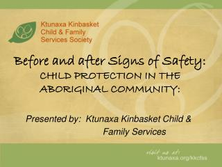 Before and after Signs of Safety: CHILD PROTECTION IN THE ABORIGINAL COMMUNITY: