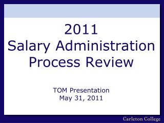 2011 Salary Administration Process Review TOM Presentation May 31, 2011