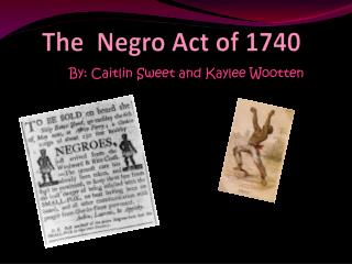 The  Negro Act of 1740