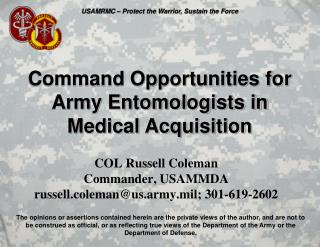 COL Russell Coleman Commander, USAMMDA russell.coleman@us.army.mil; 301-619-2602