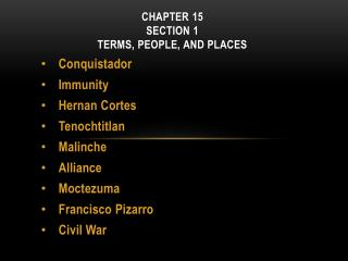 CHAPTER  15  Section 1 Terms, People, and Places