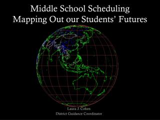 Middle School Scheduling Mapping Out our Students' Futures