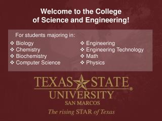 Welcome to the College  of Science and Engineering!