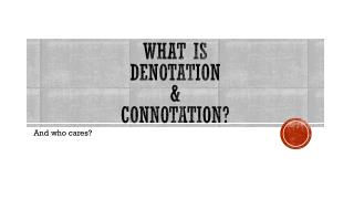What is  denotation  & Connotation?