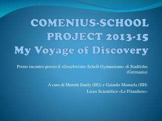 COMENIUS-SCHOOL PROJECT 2013-15 My  Voyage  of  Discovery