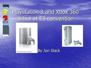Playstation 3 and Xbox 360 debut at E3 convention