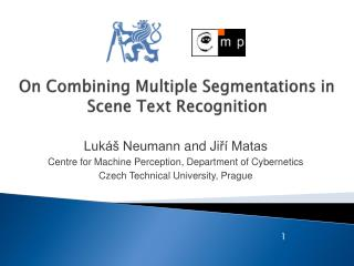 On Combining Multiple Segmentations in  Scene Text  Recognition