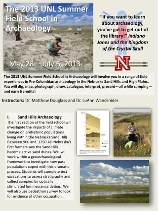 The 2013 UNL Summer                      Field School in Archaeology   M ay 28 – July 6, 2013