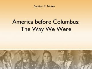 America before Columbus: The Way We Were
