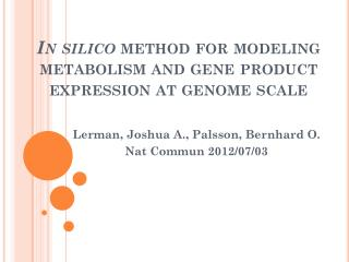 In  silico  method for  modeling metabolism  and gene product  expression  at genome  scale