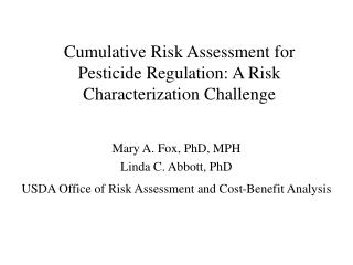 Cumulative Risk Assessment for Pesticide Regulation: A Risk Characterization Challenge