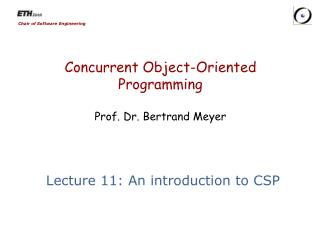 Concurrent Object-Oriented Programming Prof. Dr. Bertrand Meyer