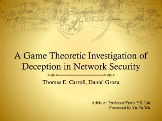 A Game Theoretic Investigation of Deception in Network Security