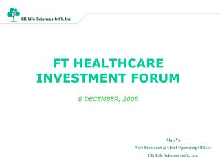 FT HEALTHCARE INVESTMENT FORUM 8 DECEMBER, 2008
