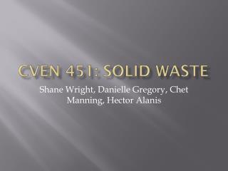 Cven 451: Solid Waste