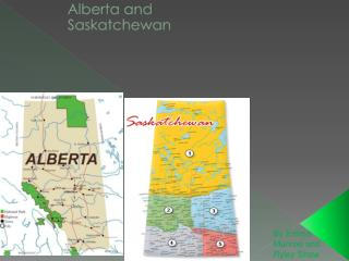 Alberta and Saskatchewan
