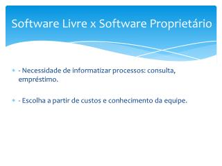 Software Livre x Software Proprietário