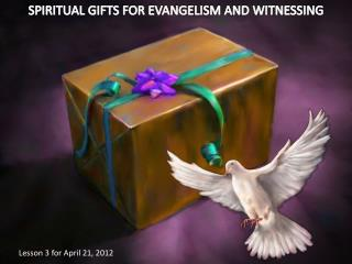 SPIRITUAL GIFTS FOR EVANGELISM AND WITNESSING