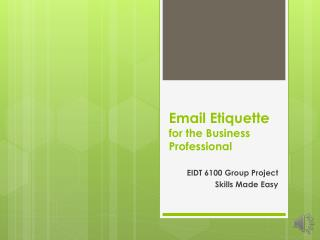 Email Etiquette  for the Business Professional