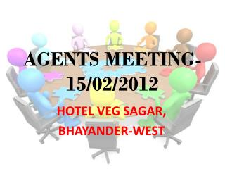 AGENTS MEETING-15/02/2012