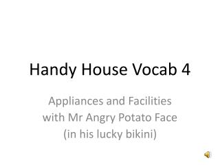 Handy House Vocab 4
