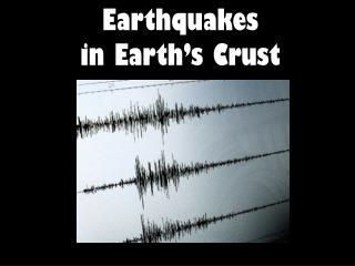 Earthquakes  in Earth's Crust