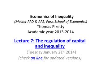 Lecture 7: The regulation of capital and inequality (Tuesday  January 21 st 2014)