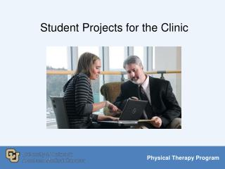 Student Projects for the Clinic