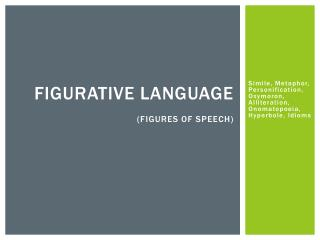 Figurative Language  (figures of speech)