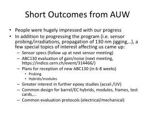 Short Outcomes from AUW