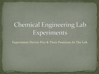 Chemical Engineering Lab Experiments