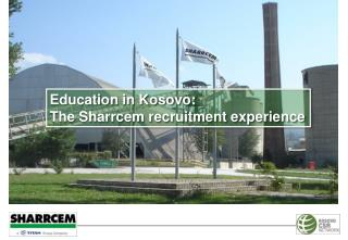 Education in Kosovo: The Sharrcem recruitment experience