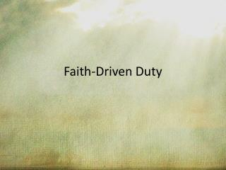 Faith-Driven Duty