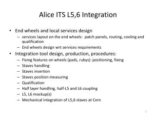 Alice ITS  L5,6 Integration