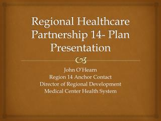 Regional Healthcare Partnership 14- Plan Presentation