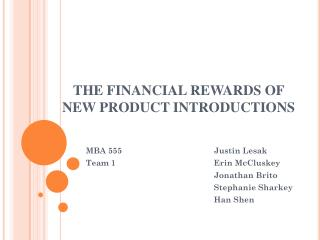 THE FINANCIAL REWARDS OF NEW PRODUCT INTRODUCTIONS