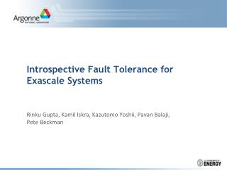 Introspective Fault Tolerance for  Exascale  Systems