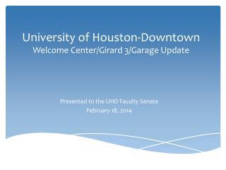 University of Houston-Downtown Welcome Center/Girard 3/Garage Update