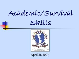 Academic/Survival Skills