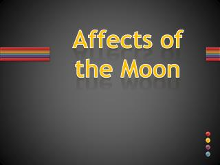 Affects of the Moon