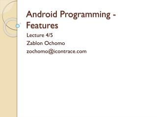 Android Programming - Features