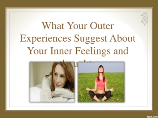 What Your Outer Experiences Suggest About Your Inner Feeling