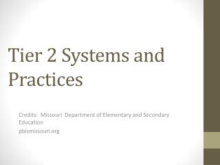 Tier 2 Systems and Practices