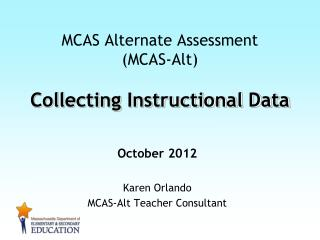 MCAS Alternate Assessment (MCAS-Alt) Collecting Instructional Data