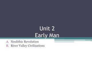 Unit 2 Early Man