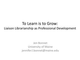 To Learn is to Grow: Liaison Librarianship as Professional Development