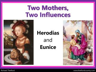 Two Mothers, Two Influences