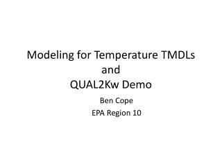 Modeling for Temperature TMDLs  and  QUAL2Kw Demo
