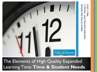 The Elements of High Quality Expanded Learning Time:  Time & Student Needs